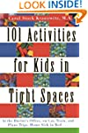 101 Activities for Kids in Tight Spac...