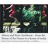 Alison & Peter Smithson  - From the House of the Future to a House for Today
