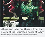 Alison & Peter Smithson: From a House of the Future to a House of Today (9064505284) by Smithson, Alison