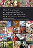 The Freelance Photographer's Market Handbook 2009 2009