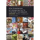 The Freelance Photographer's Market Handbook 2009 2009 (Photography)by John Tracy