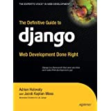 The Definitive Guide to Django: Web Development Done Right (Expert's Voice in Web Development) ~ Jacob Kaplan-Moss
