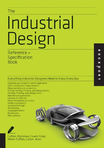 The Industrial Design Reference & Specification Book: Everything Industrial Designers Need to Know E