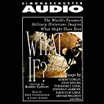 What If? Part 1: Reshaping the 20th Century | Stephen E. Ambrose,John Keegan, more