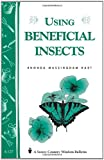 img - for Using Beneficial Insects: Storey's Country Wisdom Bulletin A-127 book / textbook / text book