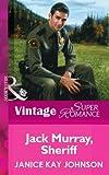 Jack Murray, Sheriff (Mills & Boon Vintage Superromance)