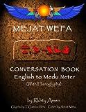 Mejat Wefa Conversation Book English to  Medu Neter