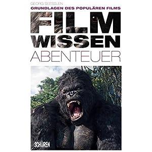 Filmwissen: Abenteuer: Grundlagen des populären Films