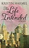 The Life Intended (Thorndike Press Large Print Women's Fiction)