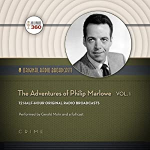 The Adventures of Philip Marlowe, Volume 1: Classic Radio Collection | [Hollywood 360]