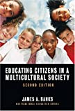 Educating Citizens in a Multicultural Society (Multicultural Education Series)