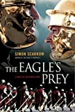 Simon Scarrow Simon Scarrow Collection 9 Books Set RRP 71.91 (The Eagle's Prophecy, The Eagle in theSand, The Eagle and theWolves, The Eagle's Prey, The Gladiator, Centurion, When the EagleHunts, The Eagle'sConquest,Under theEagle)(Simon Scarrow)
