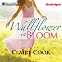 Wallflower in Bloom Audiobook by Claire Cook Narrated by Cassandra Campbell