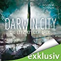 Darwin City: Die Letzten der Erde (Dire Earth 1) Audiobook by Jason M. Hough Narrated by Günter Merlau