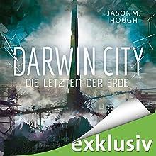 Darwin City: Die Letzten der Erde (Dire Earth 1) Hörbuch von Jason M. Hough Gesprochen von: Günter Merlau