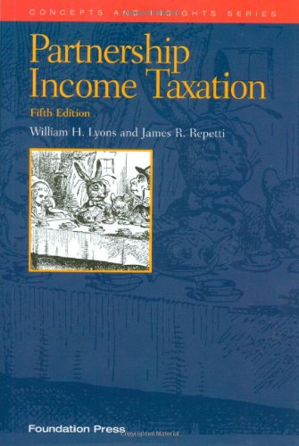 Partnership Income Taxation, 5th (Concepts and Insights...