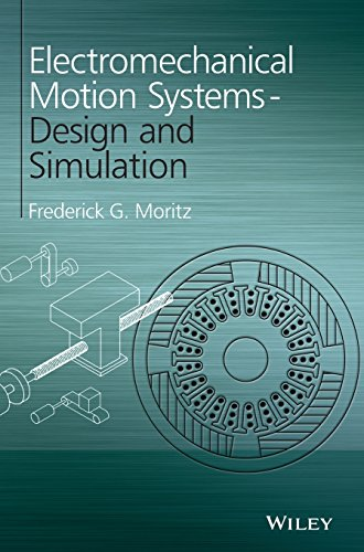 Electromechanical Motion Systems: Design and Simulation