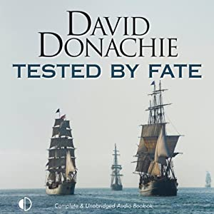 Tested by Fate: The Nelson & Emma Trilogy, Part Two | [David Donachie]