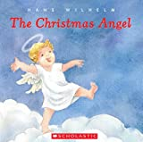 The Christmas Angel (043986397X) by Wilhelm, Hans