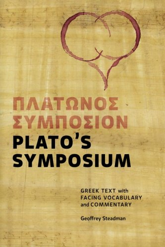 Plato s Symposium Greek Text with Facing Vocabulary and Commentary098430813X