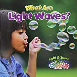 What Are Light Waves? (Light and Sound Waves Close-Up)