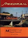 img - for Speedrail: Milwaukee's Last Rapid Transit? (Interurbans Special) by Larry A. Sakar (1991-05-03) book / textbook / text book