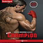 The Champion: A Caged Heart Sports Series Hörbuch von Veronica Maxim Gesprochen von: Maren McGuire