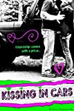 img - for Kissing In Cars (Kiss & Make Up #1) book / textbook / text book