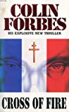 Cross of Fire (0330322419) by Forbes, Colin