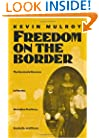 Freedom on the Border: The Seminole Maroons in Florida, the Indian Territory, Coahuila, and Texas