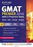 img - for Kaplan GMAT Premier 2016 with 6 Practice Tests: Book + Online + DVD + Mobile (Kaplan Test Prep) book / textbook / text book
