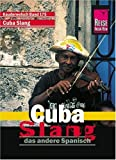 Reise Know-How Sprachf�hrer Cuba Slang - das andere Spanisch: Kauderwelsch-Band 175 title=