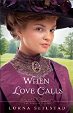 When Love Calls (The Gregory Sisters Book #1): A Novel