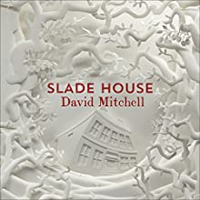 Slade House (       UNABRIDGED) by David Mitchell Narrated by Tania Rodrigues, Thomas Judd