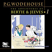 The Adventures of Bertie and Jeeves: Volume 1 | Livre audio Auteur(s) : P. G. Wodehouse Narrateur(s) : Charlton Griffin