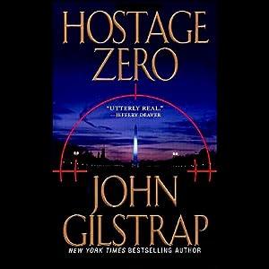 Hostage Zero | [John Gilstrap]