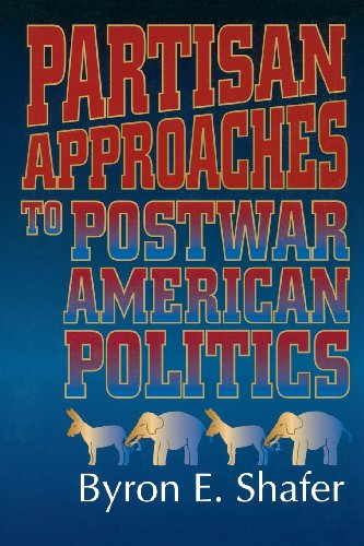 Partisan Approaches to Postwar American Politics (American Politics Series)