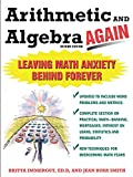 img - for Arithmetic and Algebra Again, 2/e: Leaving Math Anxiety Behind Forever book / textbook / text book