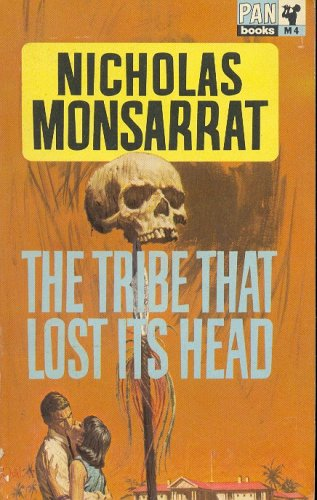 The Tribe That Lost Its Head by Nicholas Monsarrat