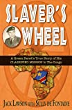 img - for Slaver's Wheel: A Green Beret's True Story of His CLASSIFIED MISSION in the Congo book / textbook / text book