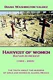 Harvest of Women: Safari in Mexico