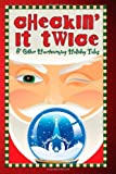 Checkin It Twice & Other Heartwarming Holiday Tales