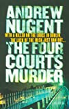 Andrew Nugent The Four Courts Murder