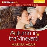 Autumn in the Vineyard: St. Helena Vineyard, Book 3