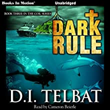 Dark Rule: COIL Series, Book 3 (       UNABRIDGED) by D. I. Telbat Narrated by Cameron Beierle