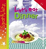 img - for Let's Eat Dinner (Sparklers) book / textbook / text book