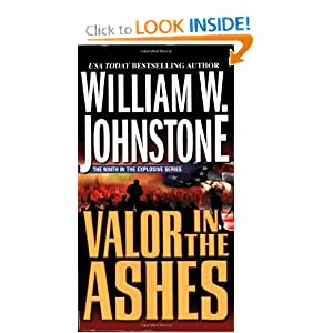 Valor In The Ashes by William W. Johnstone