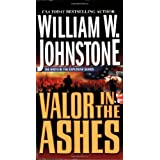 Valor In The Ashes ~ William W. Johnstone