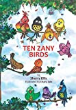 Ten Zany Birds