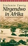 Nirgendwo in Afrika: Autobiographischer Roman. Sonderausgabe zum Kinofilm